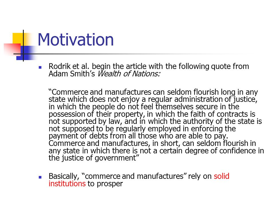 Motivation Rodrik et al. begin the article with the following quote from Adam Smith's Wealth of Nations: