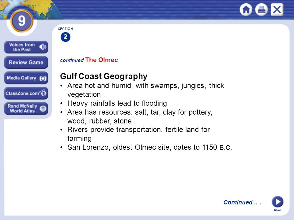 Gulf Coast Geography • Area hot and humid, with swamps, jungles, thick