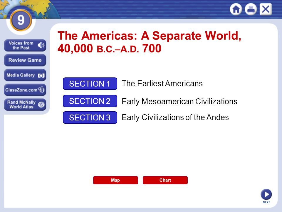 The Americas: A Separate World, 40,000 B.C.–A.D. 700