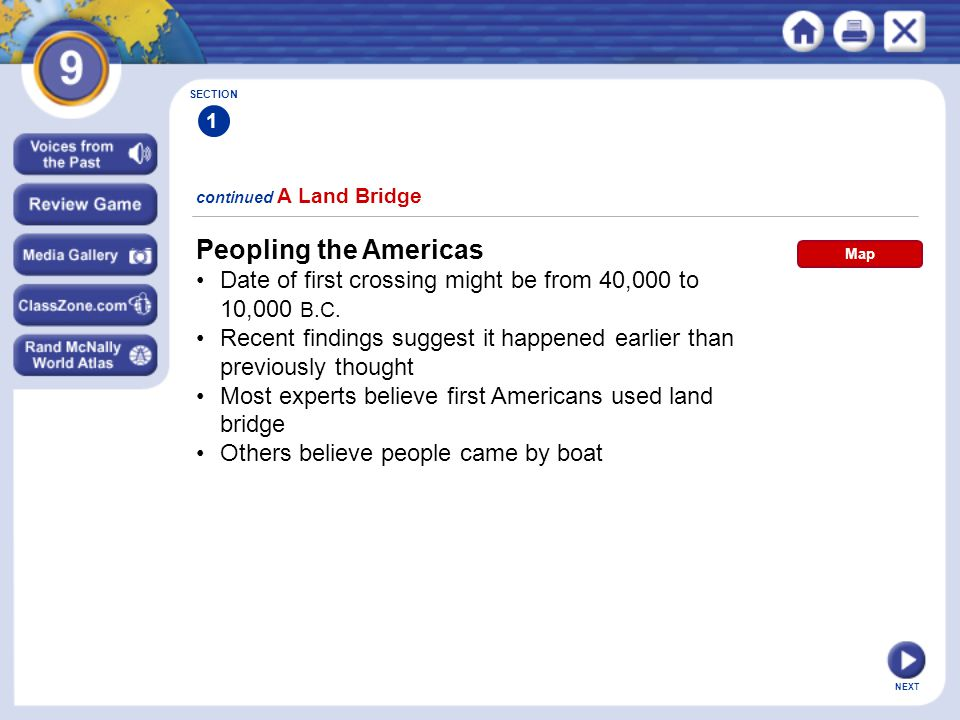 Peopling the Americas • Date of first crossing might be from 40,000 to