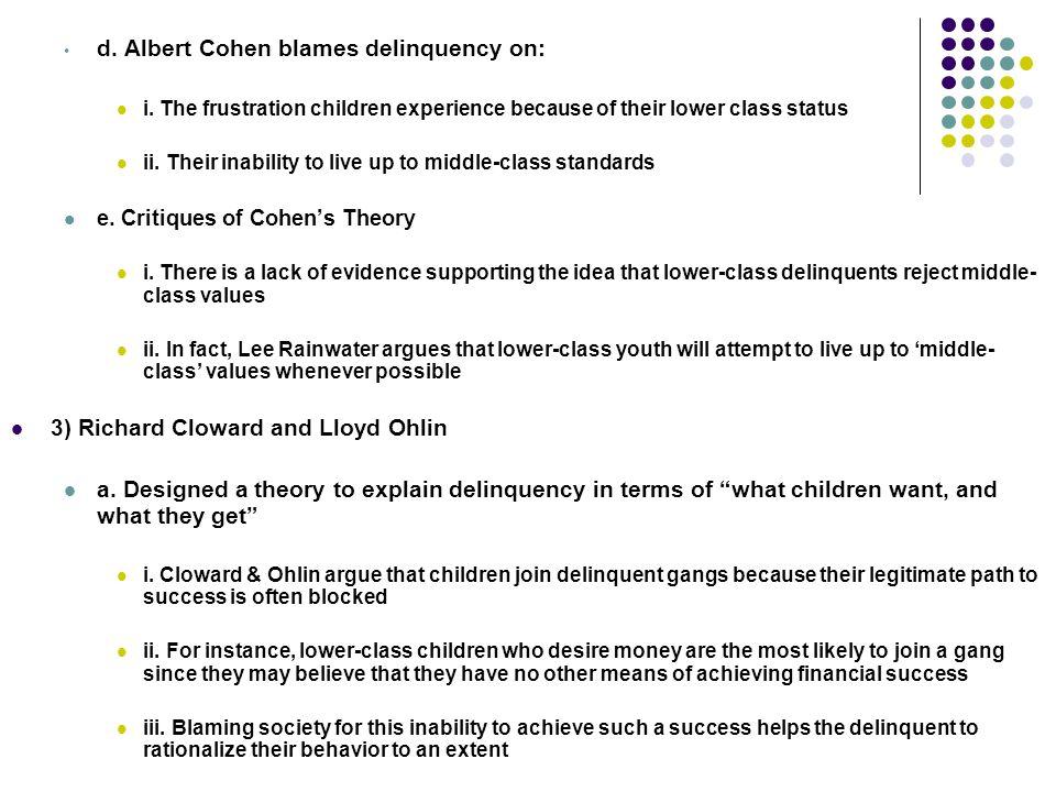 d. Albert Cohen blames delinquency on: