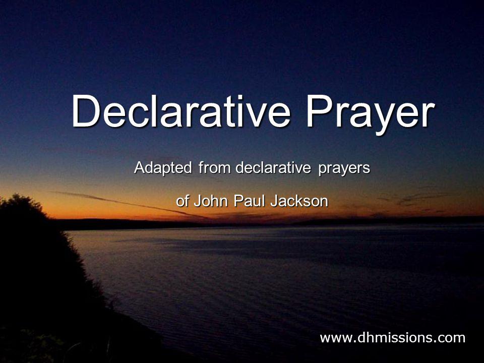 Adapted from declarative prayers