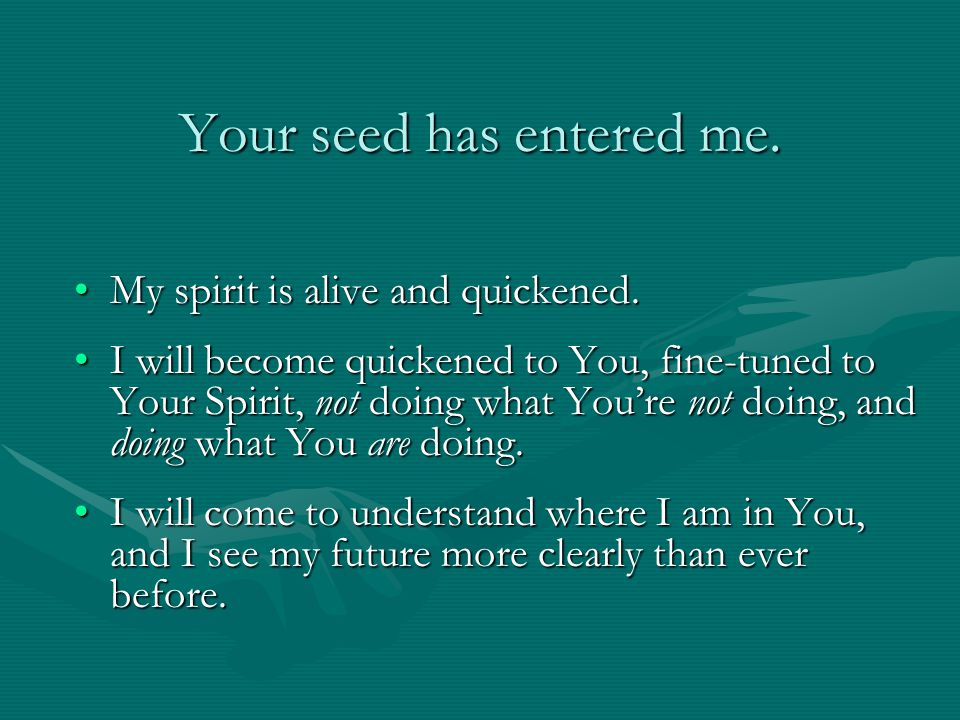 Your seed has entered me.