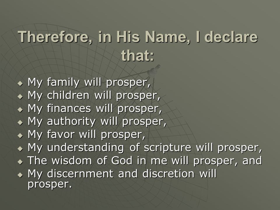 Therefore, in His Name, I declare that: