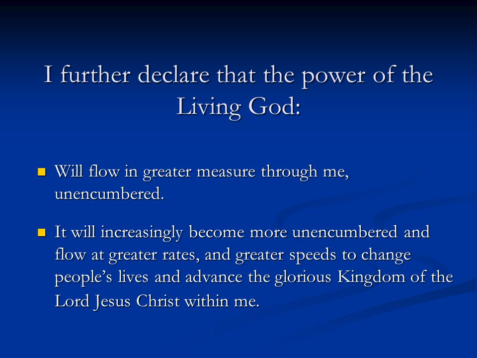 I further declare that the power of the Living God: