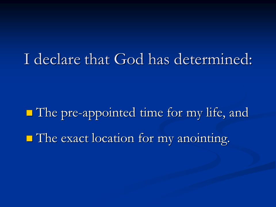 I declare that God has determined:
