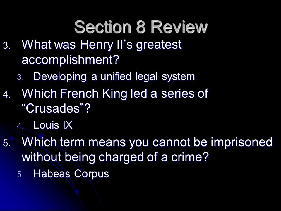 Section 8 Review What was Henry II's greatest accomplishment
