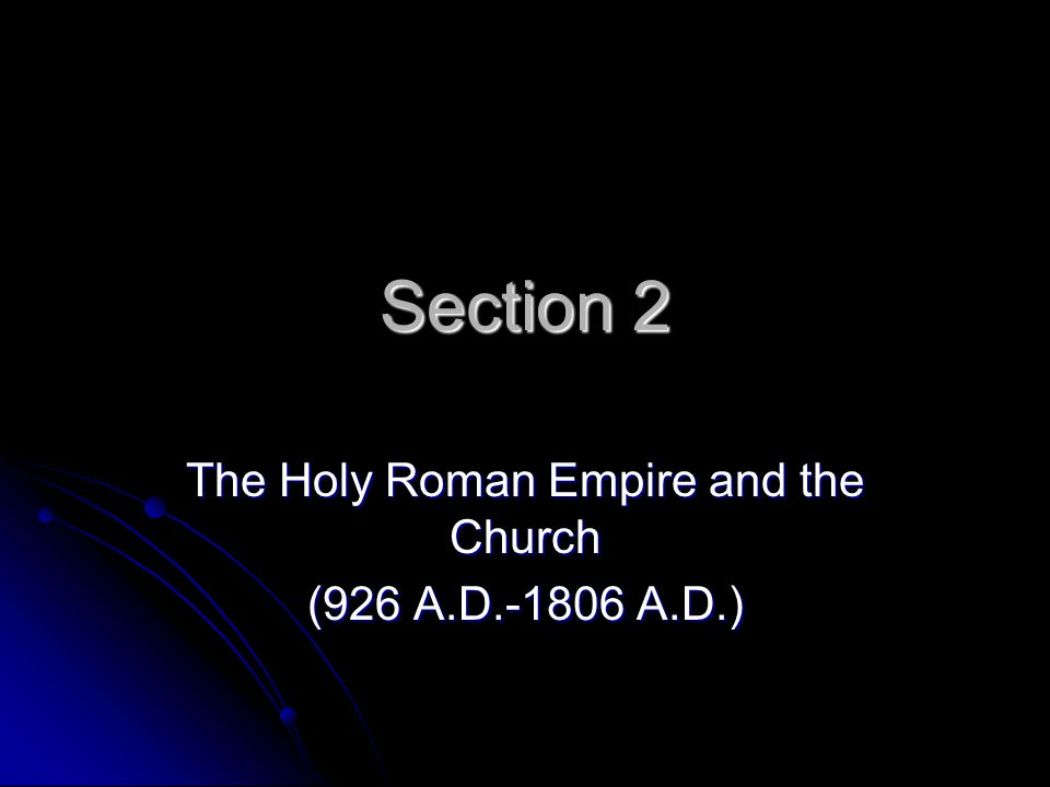 The Holy Roman Empire and the Church (926 A.D.-1806 A.D.)