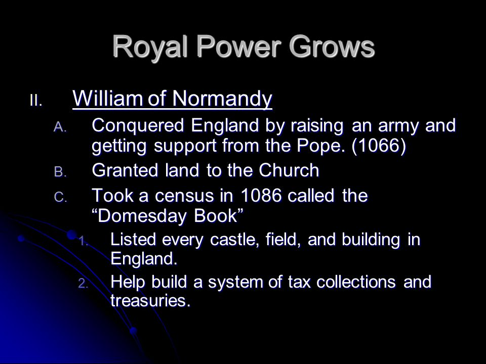 Royal Power Grows William of Normandy