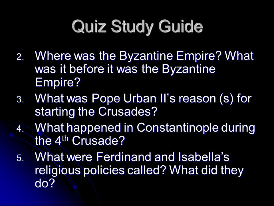 Quiz Study Guide Where was the Byzantine Empire What was it before it was the Byzantine Empire