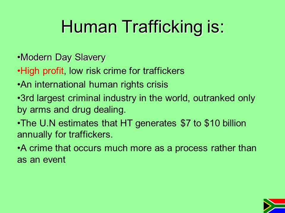 Human Trafficking is: Modern Day Slavery