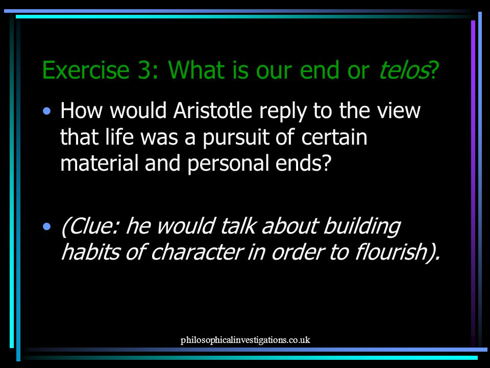 Exercise 3: What is our end or telos