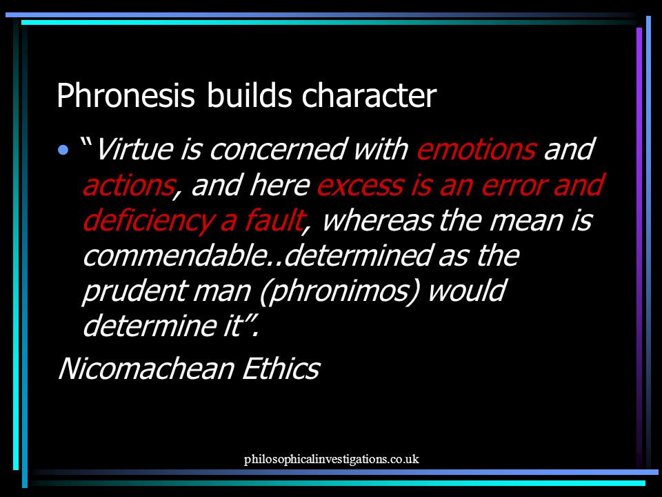 Phronesis builds character