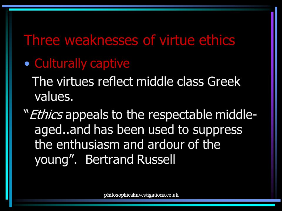 Three weaknesses of virtue ethics
