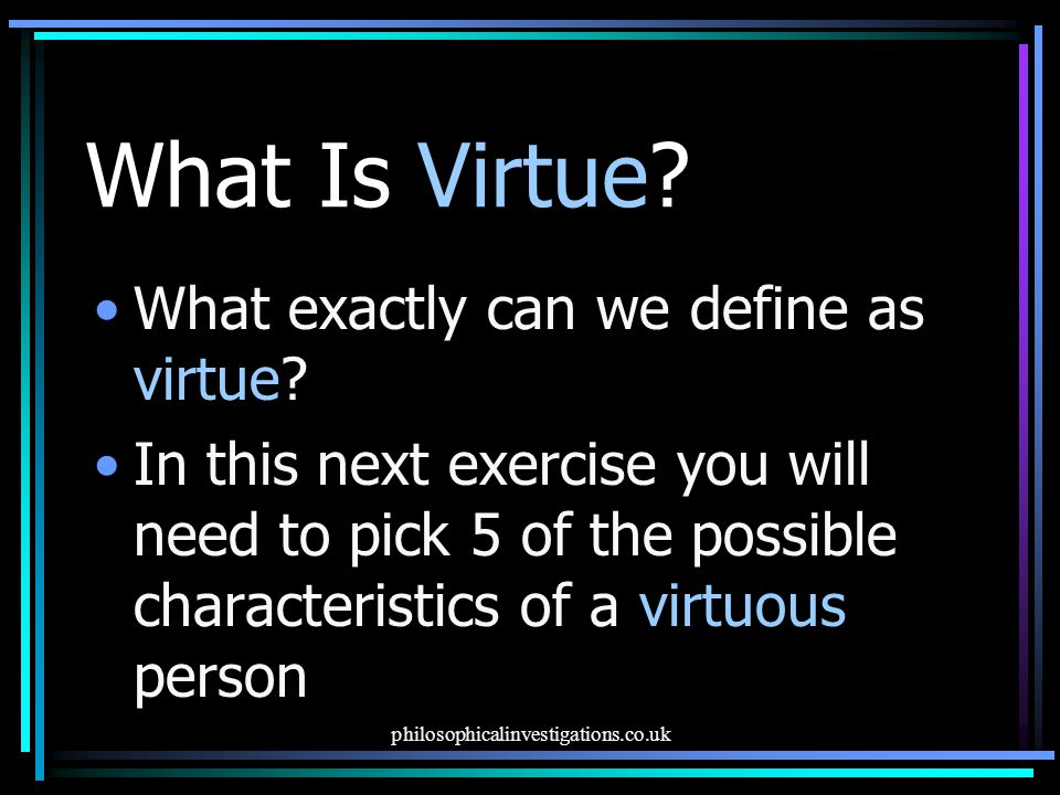 What Is Virtue What exactly can we define as virtue