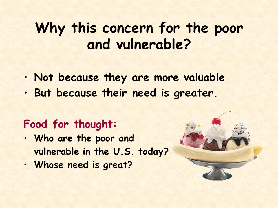 Why this concern for the poor and vulnerable