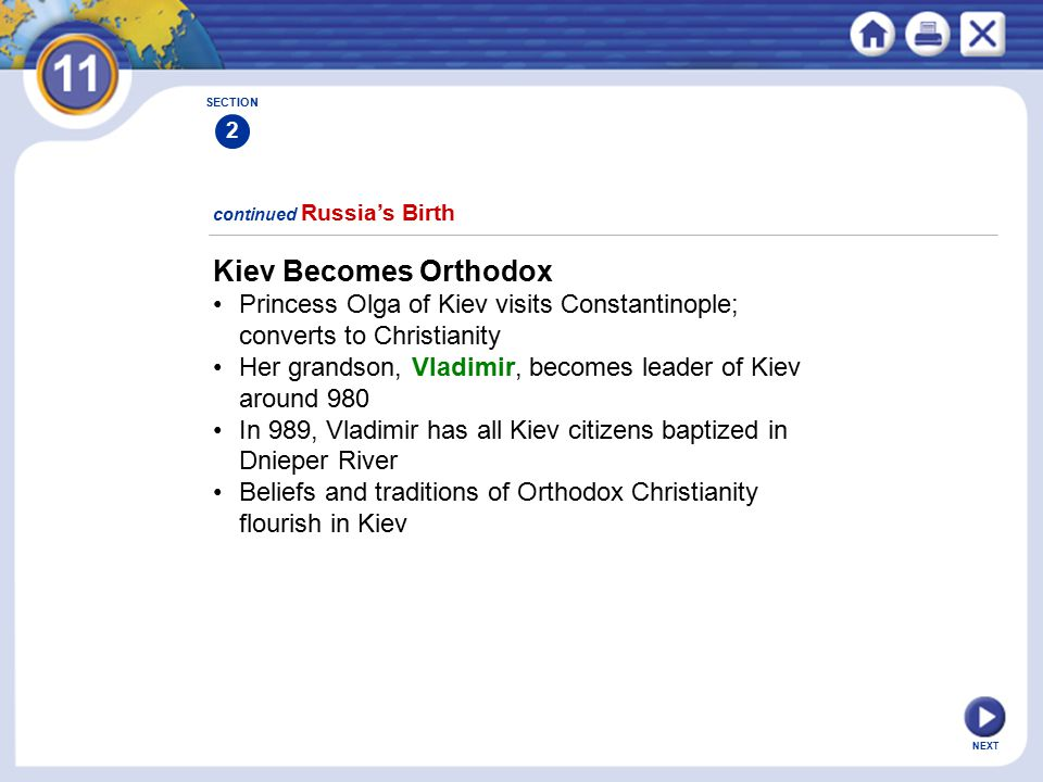 SECTION 2. continued Russia's Birth. Kiev Becomes Orthodox. • Princess Olga of Kiev visits Constantinople; converts to Christianity.