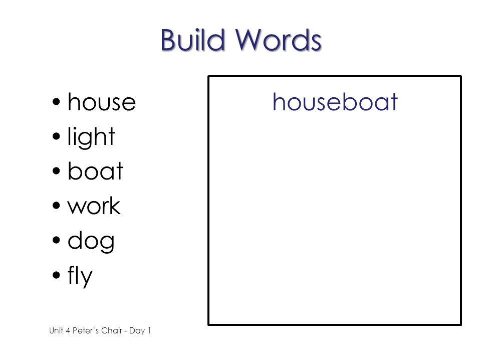 Build Words house light boat work dog fly houseboat