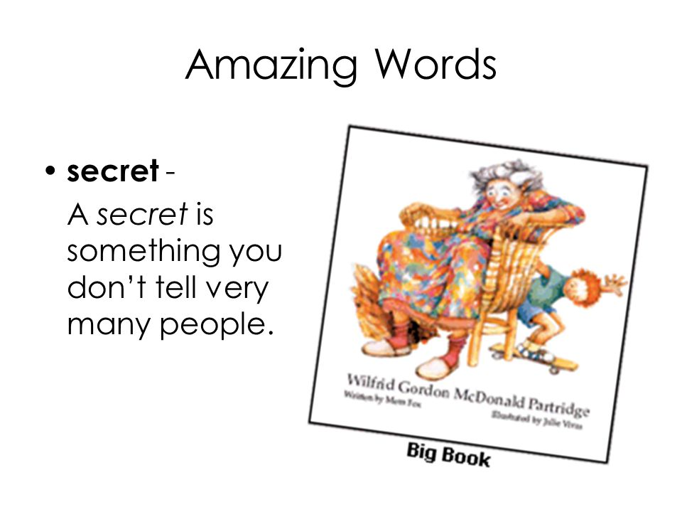 Amazing Words secret - A secret is something you don't tell very many people.