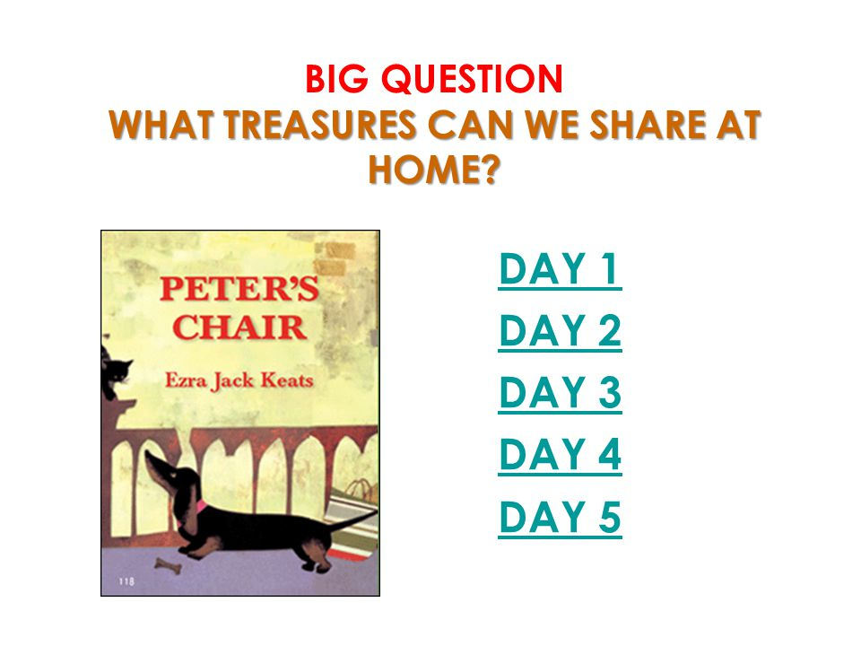 Big Question What treasures can we share at home