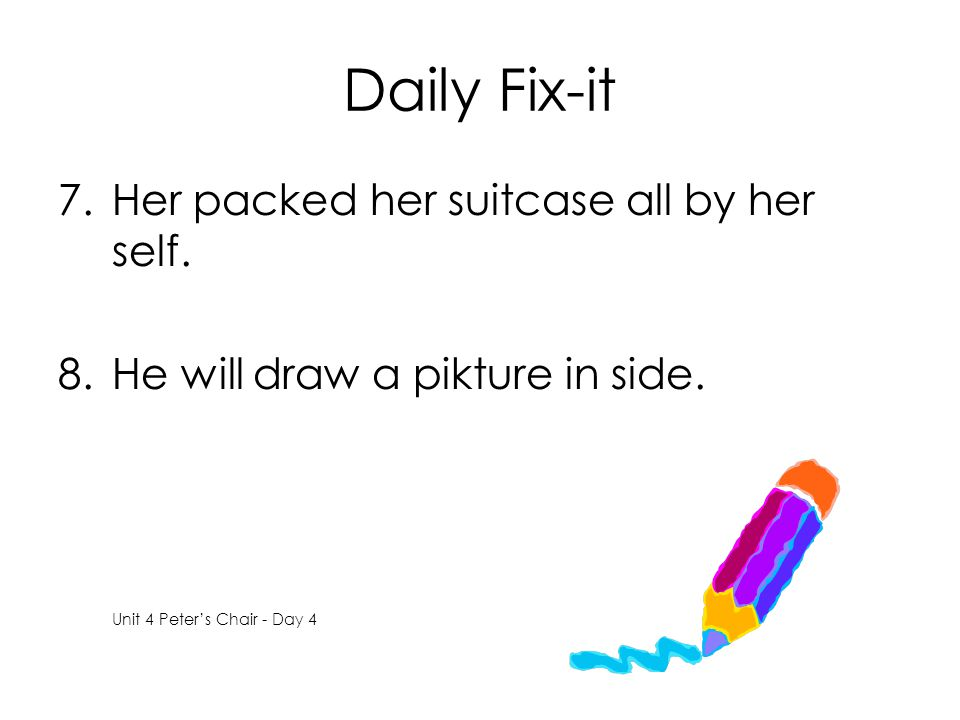 Daily Fix-it Her packed her suitcase all by her self.