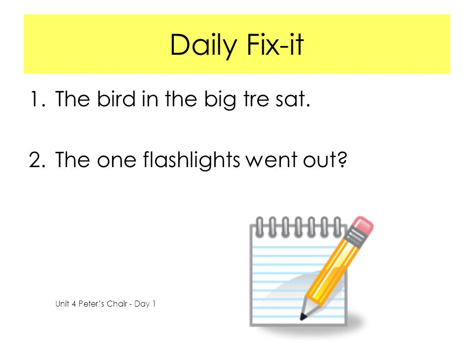 Daily Fix-it The bird in the big tre sat.