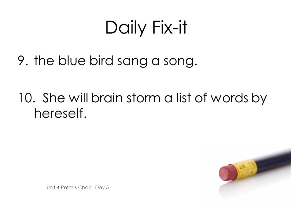 Daily Fix-it the blue bird sang a song.