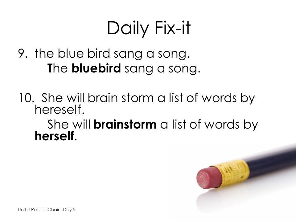 Daily Fix-it the blue bird sang a song. The bluebird sang a song.