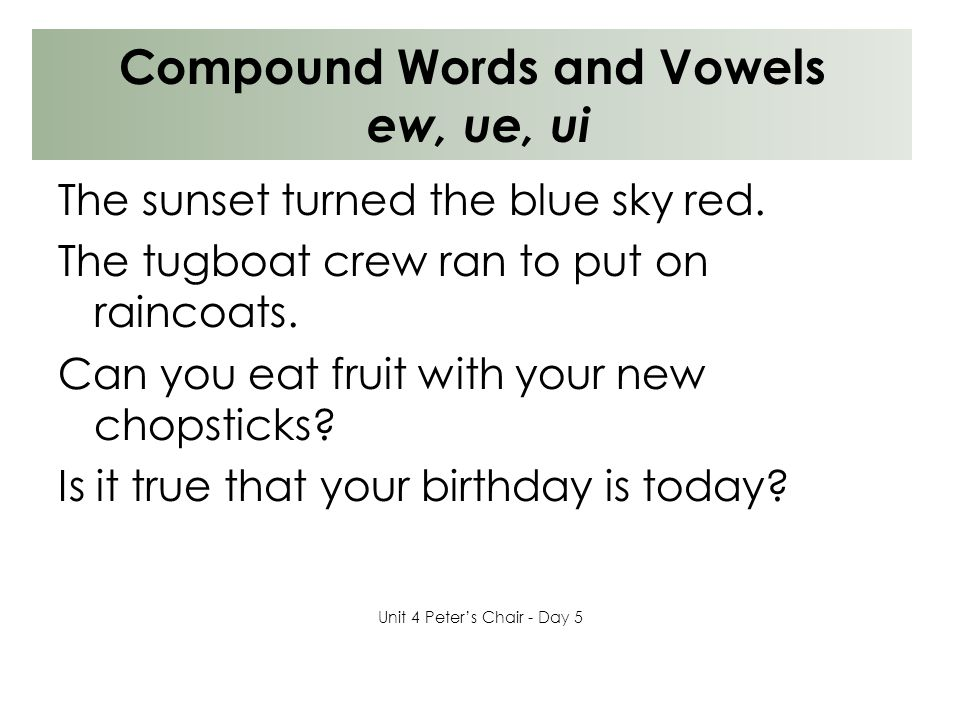 Compound Words and Vowels ew, ue, ui