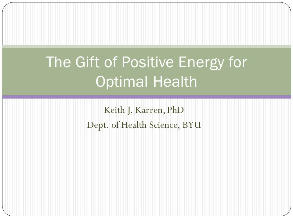 The Gift of Positive Energy for Optimal Health