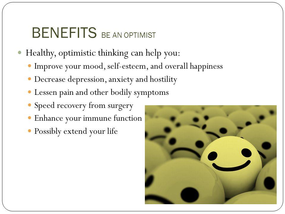 BENEFITS BE AN OPTIMIST