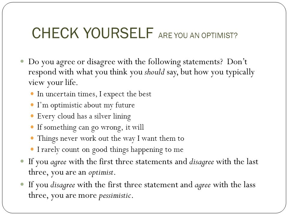 CHECK YOURSELF ARE YOU AN OPTIMIST