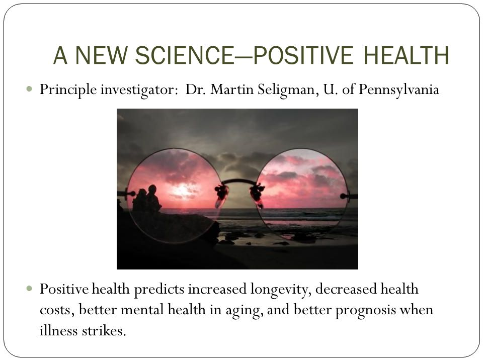A NEW SCIENCE—POSITIVE HEALTH