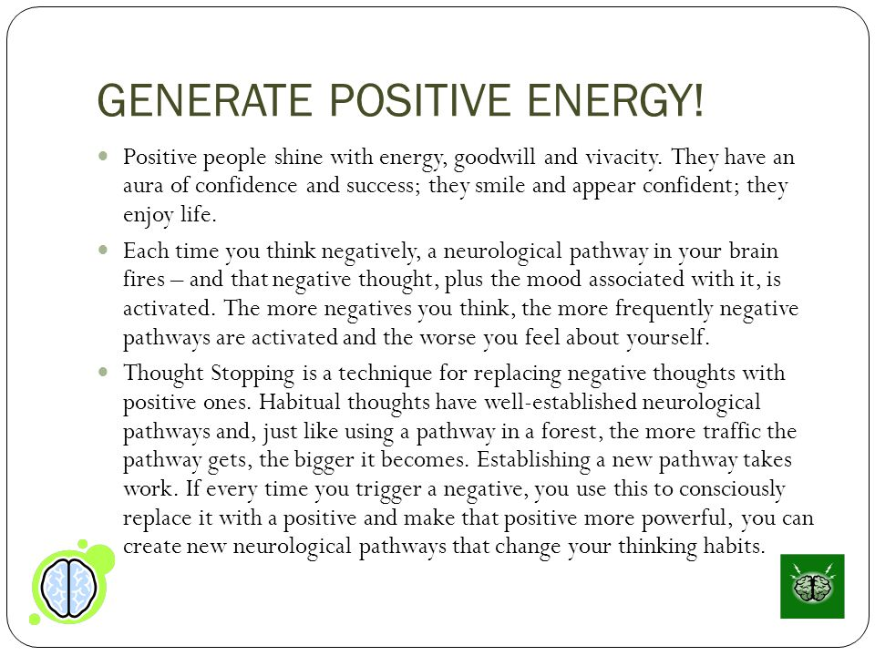 GENERATE POSITIVE ENERGY!