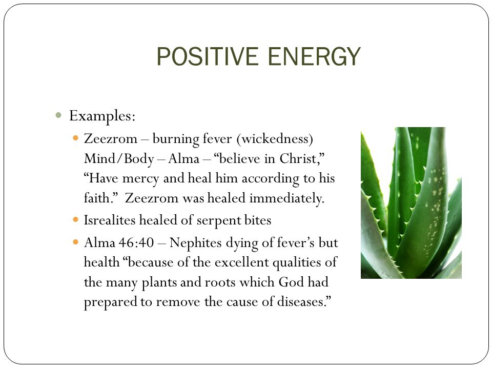 POSITIVE ENERGY Examples: