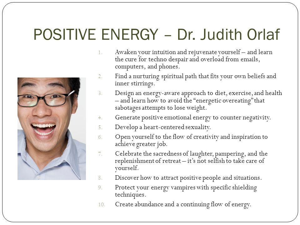 POSITIVE ENERGY – Dr. Judith Orlaf