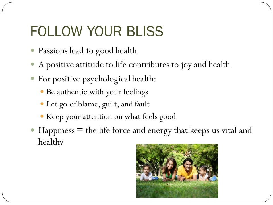 FOLLOW YOUR BLISS Passions lead to good health