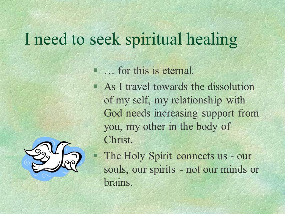 I need to seek spiritual healing