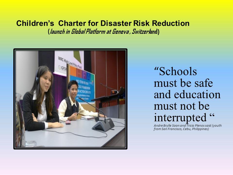 Children's Charter for Disaster Risk Reduction (launch in Global Platform at Geneva , Switzerland)