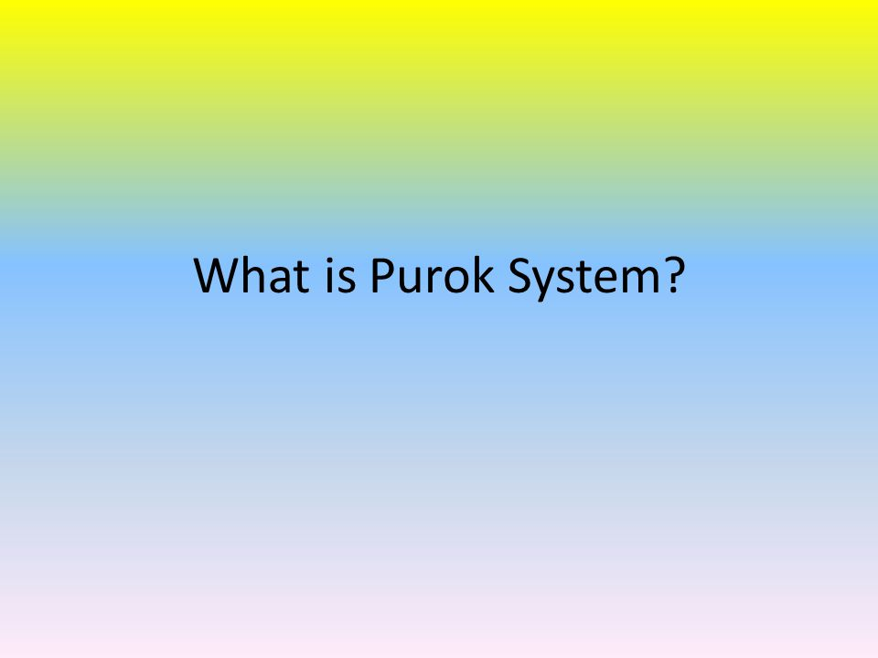 What is Purok System