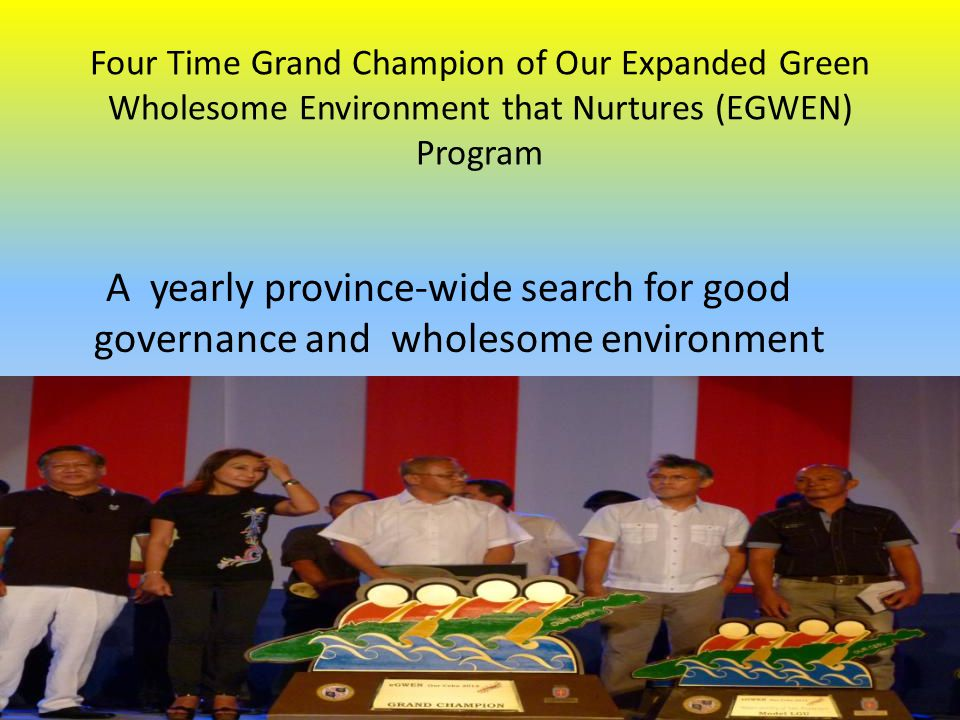 Four Time Grand Champion of Our Expanded Green Wholesome Environment that Nurtures (EGWEN) Program