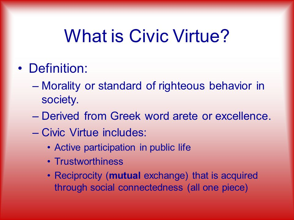 What is Civic Virtue Definition: