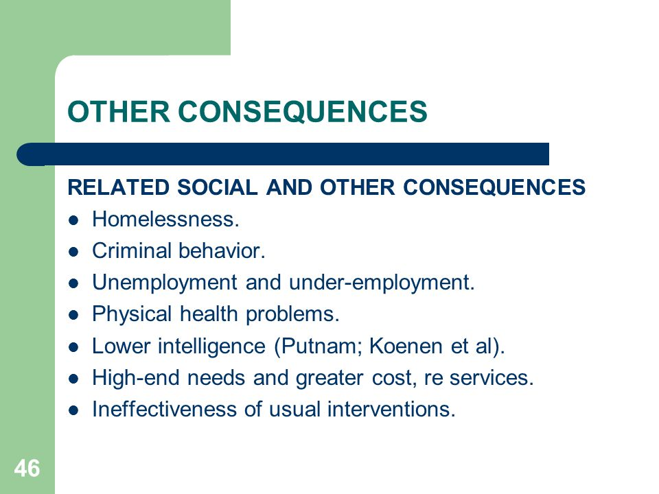 OTHER CONSEQUENCES RELATED SOCIAL AND OTHER CONSEQUENCES Homelessness.