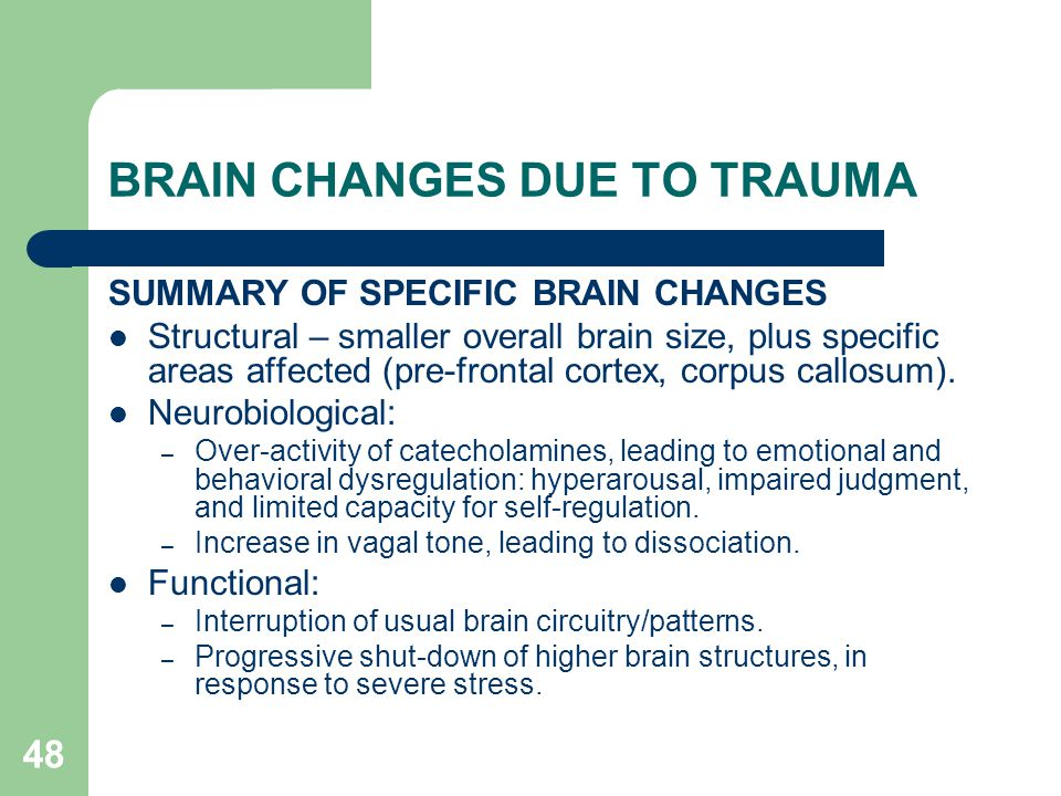 BRAIN CHANGES DUE TO TRAUMA