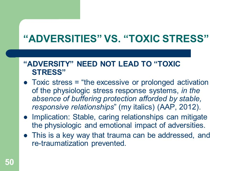 ADVERSITIES VS. TOXIC STRESS