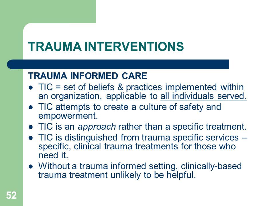 TRAUMA INTERVENTIONS 52 TRAUMA INFORMED CARE