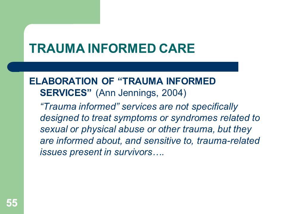 TRAUMA INFORMED CARE ELABORATION OF TRAUMA INFORMED SERVICES (Ann Jennings, 2004)