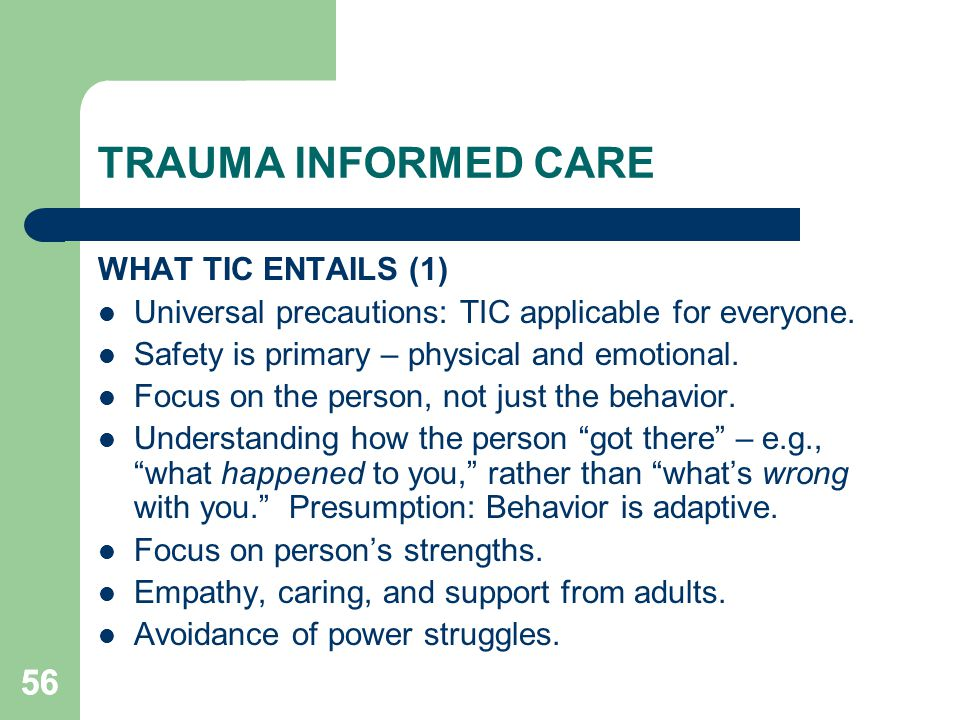 TRAUMA INFORMED CARE 56 WHAT TIC ENTAILS (1)