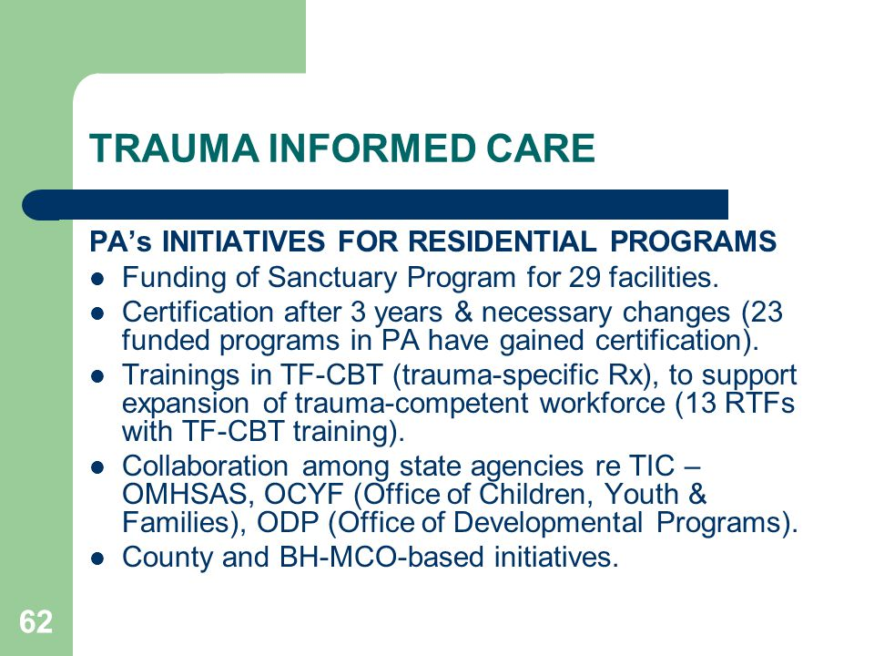 TRAUMA INFORMED CARE PA's INITIATIVES FOR RESIDENTIAL PROGRAMS