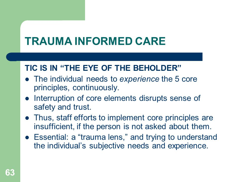 TRAUMA INFORMED CARE TIC IS IN THE EYE OF THE BEHOLDER